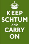 Keep Schtum and Carry On - Spoof Vintage Propaganda Mini A2 Paper Poster