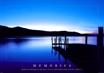 "Memories Lake Paper Poster - ""Memories belong to the past, but if cherished they can live forever"""