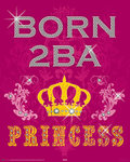 Born 2 Be a Princess - Mini Paper Poster