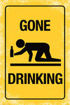 Gone Drinking Sign  - Maxi Paper Poster