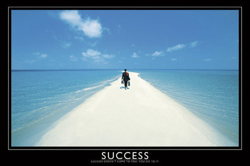 Success 'Success doesn't come to you. You go to it' Maxi Paper Poster