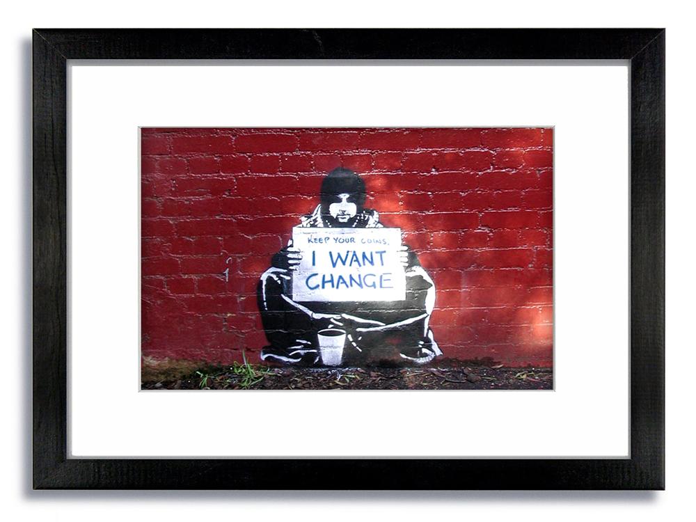 Banksy Beggar I want Change Framed Mounted Print